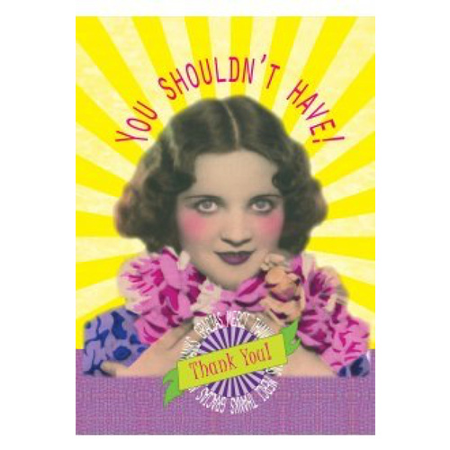 "Greeting Card ""Shouldn't Have"" - Pack of 6"